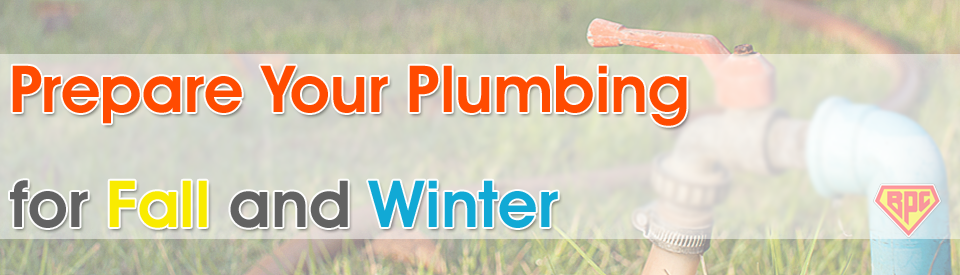Prepare Plumbing for Fall and Winter